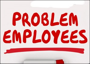 Problem employees should be dealt with quickly before they have a chance to make the workplace a toxic experience.